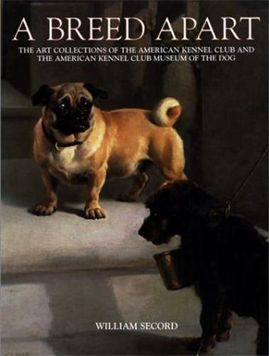 A BREED APART FROM THE COLLECTION OF THE  AMERICAN KENNEL CLUB /ANGLAIS