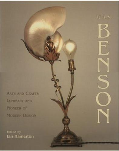 W.A.S.BENSON ARTS AND CRAFTS LUMINARY AND PIONEER OF MODERN DESIGN /ANGLAIS
