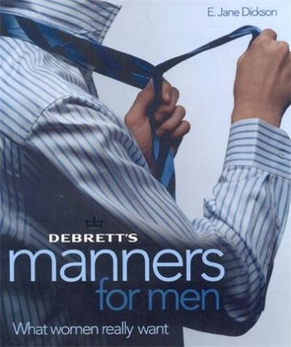 DEBRETT'S MANNERS FOR MEN WHAT WOMEN REALLY WANT /ANGLAIS