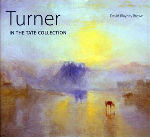 TURNER IN THE TATE COLLECTION