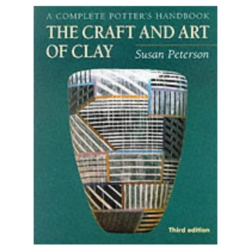 THE CRAFT AND ART OF CLAY (3RD EDITION) /ANGLAIS