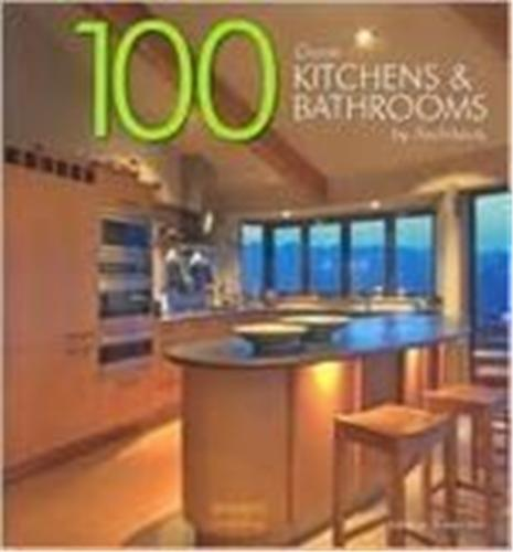 100 GREAT KITCHENS & BATHROOMS /ANGLAIS