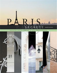 PARIS SECRETS ARCHITECTURE INTERIORS QUARTIERS CORNERS /ANGLAIS