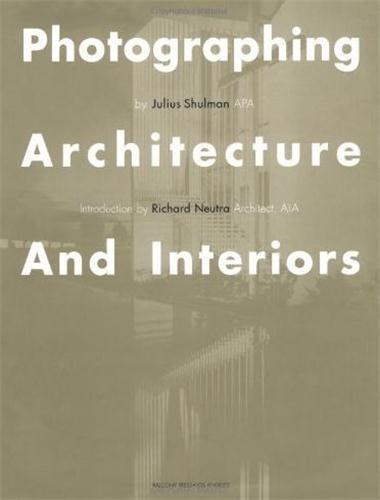 PHOTOGRAPHING ARCHITECTURE & INTERIORS /ANGLAIS