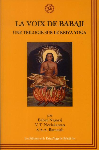 VOIX DE BABAJI (LA) : UNE TRILOGIE SUR LE KRIYA YOGA