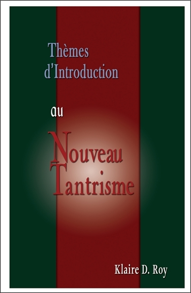 THEMES D'INTRODUCTION AU NOUVEAU TANTRISME