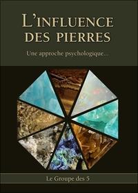 L'INFLUENCE DES PIERRES - UNE APPROCHE PSYCHOLOGIQUE...