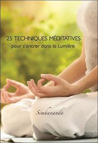 25 TECHNIQUES MEDITATIVES POUR S'ANCRER DANS LA LUMIERE