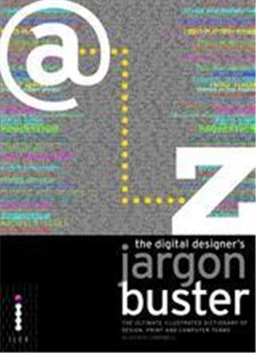 THE DIGITAL DESIGNER'S JARGON BUSTER /ANGLAIS