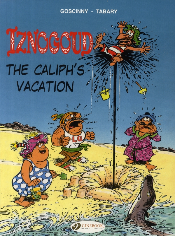 IZNOGOUD - TOME 2 THE CALIPH'S VACATION