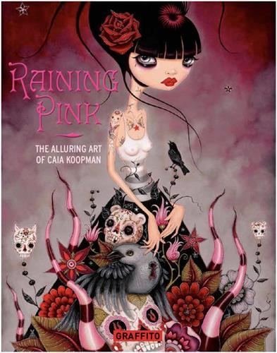 RAINING PINK THE ALLURING ART OF CAIA KOOPMAN /ANGLAIS
