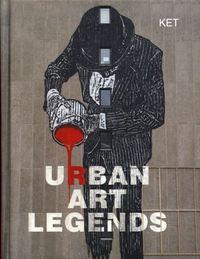 URBAN ART LEGENDS /ANGLAIS