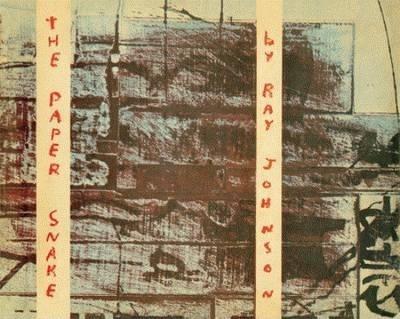 RAY JOHNSON THE PAPER SNAKE /ANGLAIS