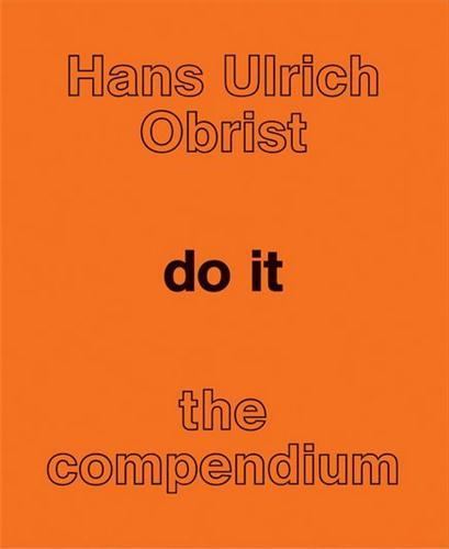 HANS ULRICH OBRIST DO IT THE COMPENDIUM /ANGLAIS