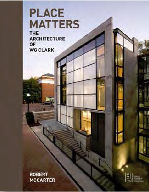 PLACE MATTERS THE ARCHITECTURE OF WG CLARK /ANGLAIS