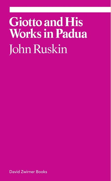 JOHN RUSKIN GIOTTO AND HIS WORKS IN PAUDA /ANGLAIS