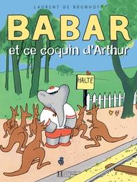 BABAR ET CE COQUIN D'ARTHUR