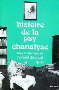 HISTOIRE DE LA PSYCHANALYSE  TOME II