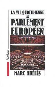 LA VIE QUOTIDIENNE AU PARLEMENT EUROPEEN