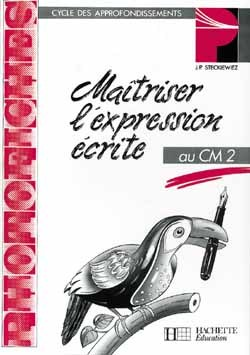 MAITRISER L'EXPRESSION ECRITE CM2 - PHOTOFICHES - ED.1994