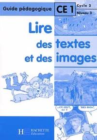 LIRE DES TEXTES ET DES IMAGES CE1 - GUIDE PEDAGOGIQUE - ED.2000