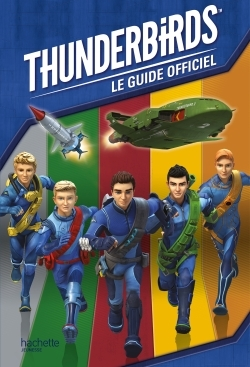 THUNDERBIRDS - GUIDE OFFICIEL