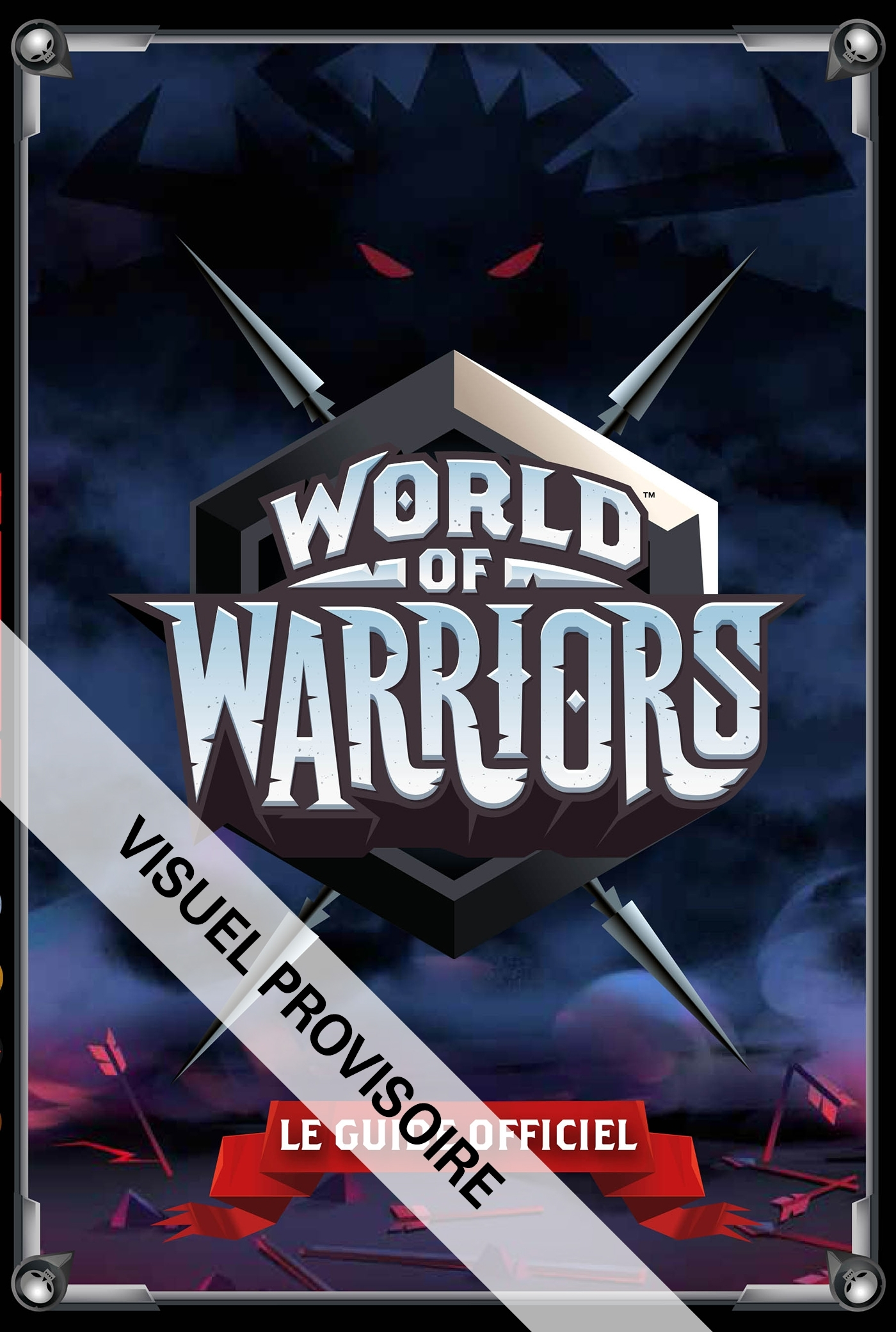 WORLD OF WARRIORS - GUIDE OFFICIEL