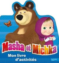 MASHA ET MICHKA / MON LIVRE D'ACTIVITES