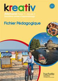 KREATIV ANNEE 2 PALIER 1 - ALLEMAND - FICHIER PEDAGOGIQUE - EDITION 2014