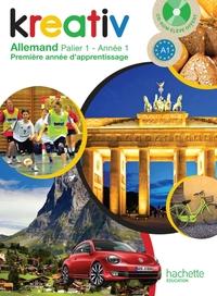 KREATIV ALLEMAND ANNEE 1 PALIER 1 - LIVRE DE L'ELEVE - EDITION 2013