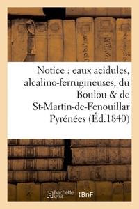 NOTICE : EAUX ACIDULES, ALCALINO-FERRUGINEUSES, DU BOULOU ET DE ST-MARTIN-DE-FENOUILLAR PYRENEES