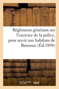 REGLEMENS GENERAUX SUR L'EXERCICE DE LA POLICE, POUR SERVIR AUX HABITANS DE LA VALLEE DE BAROUSSE