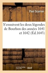S'ENSUIVENT LES DEUX LEGENDES DE BOURBON DES ANNEES 1641 ET 1642