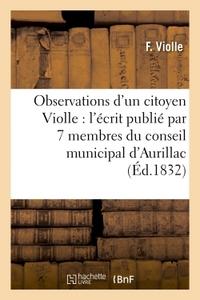 OBSERVATIONS D'UN CITOYEN VIOLLE, SUR L'ECRIT PUBLIE PAR 7 MEMBRES DU CONSEIL MUNICIPAL D'AURILLAC