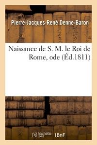 NAISSANCE DE S. M. LE ROI DE ROME, ODE