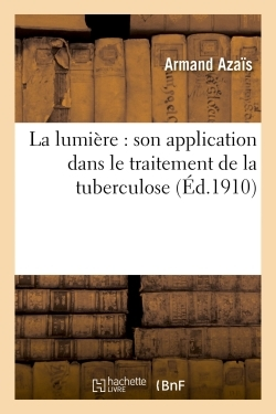 LA LUMIERE : SON APPLICATION DANS LE TRAITEMENT DE LA TUBERCULOSE