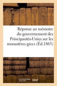 REPONSE DES SAINTS LIEUX D'ORIENT AU MEMOIRE DU GOUVERNEMENT DES PRINCIPAUTES-UNIES