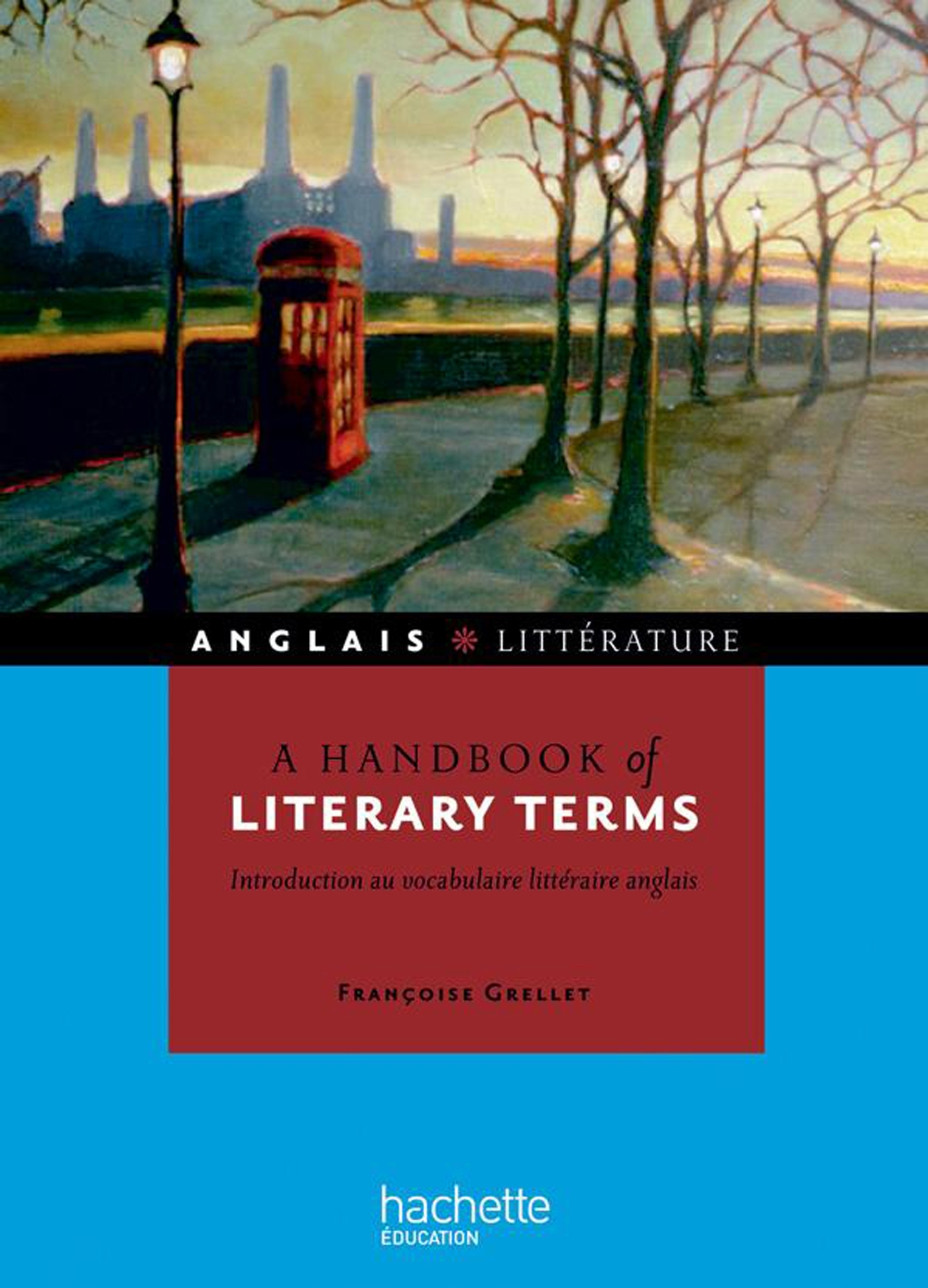 A HANDBOOK OF LITERARY TERMS - INTRODUCTION AU VOCABULAIRE LITTERAIRE ANGLAIS