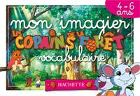 MON IMAGIER VOCABULAIRE 3-6 ANS - COPAINS DE LA FORET
