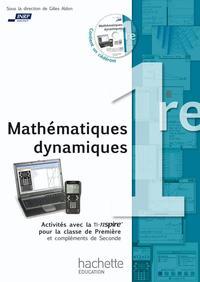 MATHEMATIQUES DYNAMIQUES - ACTIVITES AVEC LA TI-NSPIRE POUR LA CLASSE DE PREMIERE + CD