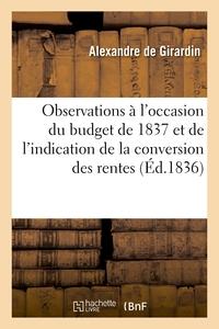 OBSERVATIONS A L'OCCASION DU BUDGET DE 1837 ET DE L'INDICATION DE LA CONVERSION DES RENTES