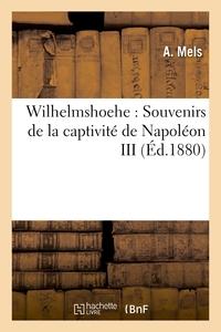 WILHELMSHOEHE : SOUVENIRS DE LA CAPTIVITE DE NAPOLEON III