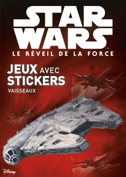 VAISSEAUX, STAR WARS VII, MES COLOS AVEC STICKERS