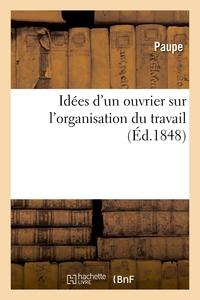IDEES D'UN OUVRIER SUR L'ORGANISATION DU TRAVAIL