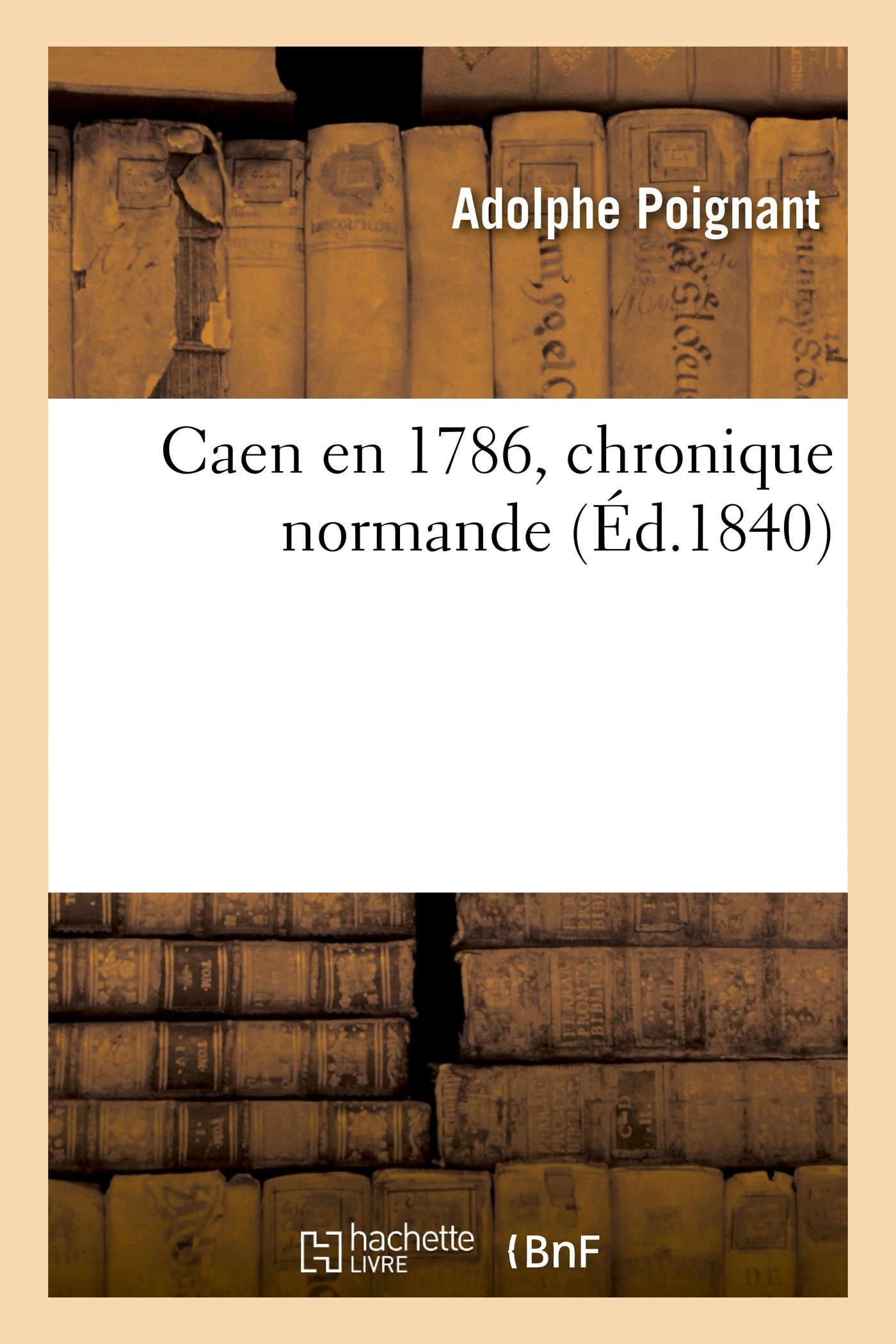 CAEN EN 1786, CHRONIQUE NORMANDE