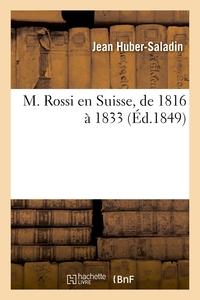 M. ROSSI EN SUISSE, DE 1816 A 1833