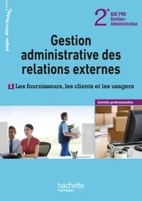 G.A. DES REL. EXTERNES 2DE BAC PRO : LES FOURNISSEURS, CLIENTS ET USAGERS - LIVRE ELEVE - ED. 2012