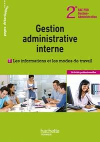 G.A. INTERNE : LES INFORMATIONS ET LES MODES DE TRAVAIL 2DE BAC PRO - LIVRE ELEVE - ED. 2012