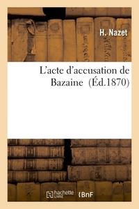 L'ACTE D'ACCUSATION DE BAZAINE