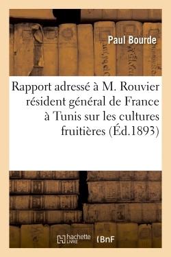 RAPPORT ADRESSE A M. ROUVIER RESIDENT GENERAL DE FRANCE A TUNIS